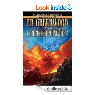 Elminster Must Die: The Sage of Shadowdale, Book I (The Elminster Series)   Kindle edition by Ed Greenwood. Science Fiction & Fantasy Kindle eBooks @ .