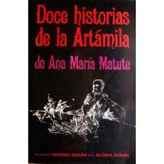 Doce Historias de la Artamila de Ana Maria Matute: Ana Maria Matute, Manuel Duran, Gloria Duran: Books