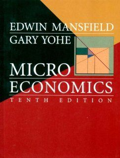 Microeconomics: Theory/Applications (9780393974669): Edwin Mansfield, Gary Wynn Yohe: Books
