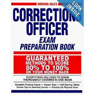 Norman Hall's Corrections Officer Exam Preparation Book: Norman Hall: 0045079007932: Books