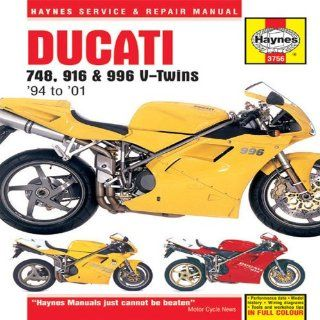 Ducati 748, 916 & 996 V Twins 1994 to 2001 (Haynes Service & Repair Manual) Coombs Matthew 9781859607565 Books