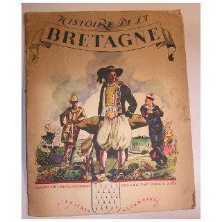 Histoire De La Bretagne: Racontee a la Jeunesse (Provinces de France, No. 4): Arnould de Gremilly, Pierre Noel,   : Books