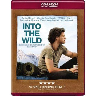 Into The Wild [HD DVD]: Emile Hirsch, Vince Vaughn, Catherine Keener, Marcia Gay Harden, William Hurt, Jena Malone, Brian H. Dierker, Kristen Stewart, Hal Holbrook, Jim Gallien, James O'Neill, Malinda McCollum, Sean Penn, Jon Krakauer: Movies & TV