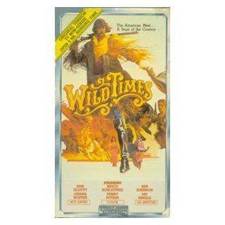 Wild Times [VHS] Sam Elliott, Ben Johnson, Bruce Boxleitner, Dennis Hopper, Harry Carey Jr., Penny Peyser, Richard Compton Movies & TV