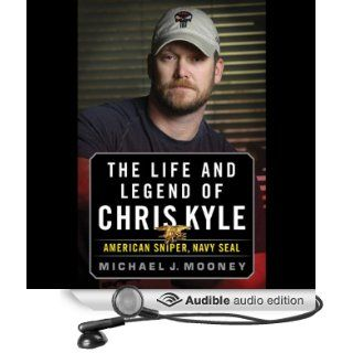The Life and Legend of Chris Kyle American Sniper, Navy SEAL (Audible Audio Edition) Michael J. Mooney, Brian Troxell Books