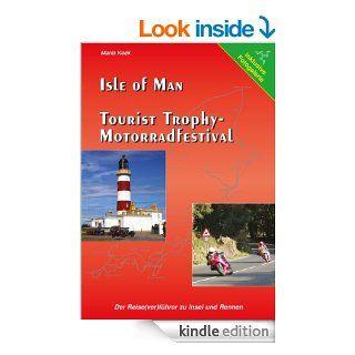 Isle of Man   Tourist Trophy Motorradfestival: Der Reise(ver)f�hrer zu Insel und Rennen (German Edition) eBook: Maria Keck: Kindle Store