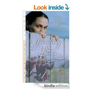 Finishing Becca: A Story about Peggy Shippen and Benedict Arnold (Great Episodes) eBook: Ann Rinaldi: Kindle Store