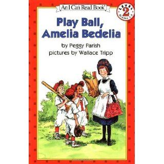 Play Ball, Amelia Bedelia (I Can Read Book 2) Newly Illustrated Edition by Parish, Peggy [1995]: Books