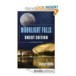 Moonlight Falls (UNCUT Edition) (Dick Moonlight Book 1) eBook Vincent Zandri Kindle Store