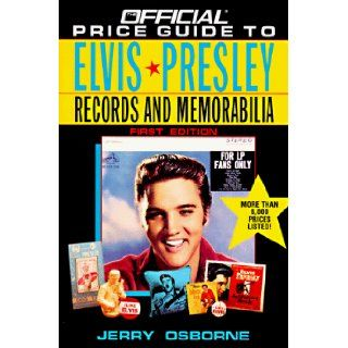 Official Price Guide to Elvis Presley Records and Memorabilia Jerry Osborne 9780876379394 Books