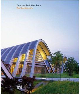 Renzo Piano: Zentrum Paul Klee, Bern, The Architecture: Renzo Piano: 9783775715508: Books