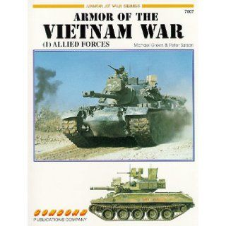 Armoured Fighting Vehicles of the Vietnam War: v. 1 (Armor at War 7000): Michael Green: 9789623616119: Books