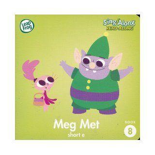 Meg Met (short e) (Leap Frog Sing Along Read Along, Book 8) Books