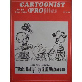 "Cartoonist Profiles [ No. 80, Dec. 1988 ] In this issue""Walt Kelly"" by Bill Watterson (Also: Bruce Beattie, Leo Cullum, Steve Dickenson, Dennis Ryan, Syndicates, Rick Detorie, Nancy Beiman, Bud Grace, Cartoon Museum): Jud Hurd: Books"