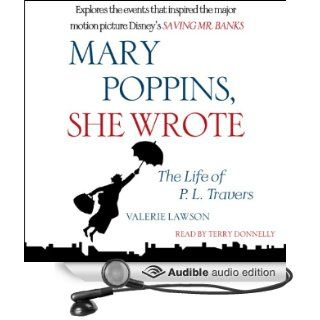 Mary Poppins, She Wrote: The Life of P. L. Travers (Audible Audio Edition): Valerie Lawson, Terry Donnelly: Books