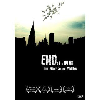 End of the Road: How Money Became Worthless: Eric Sprott, Peter Schiff, Mike Maloney, Jim Puplava, G Edward Griffin, Adam Fergusson, James G Rickards, Dimitri Speck, Alasdair Macleod, Bill Murphy James Turk, Tim Delmastro: Movies & TV