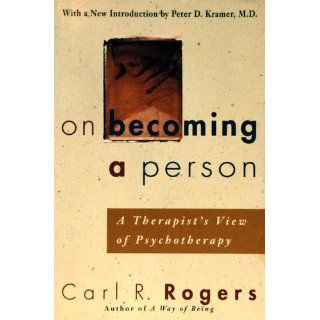 On Becoming a Person A Therapist's View of Psychotherapy Carl Rogers, Peter D. Kramer M.D. 0046442755313 Books