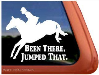 Been There Jumped That   Jumper Jumping Horse and Riders Vinyl Window Decal: Automotive