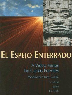 Workbook to accompany El espejo enterrado (9780070150492): David Curland, Juan Armando Epple, Jim Heinrich: Books