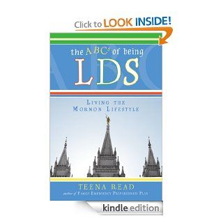 The ABC's of Being LDS: Living the Mormon Lifestyle eBook: Teena Read: Kindle Store
