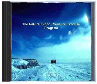 The Natural Blood Pressure Exercise Program. Do You Suffer Hypertension?  Discover How Three Easy Exercises Drop Your High Blood Pressure Below 120/80 In Seven Days Or Less!: Music