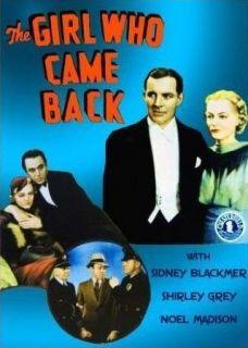 Girl Who Came Back: Shirley Grey, Sidney Blackmer, Noel Madison, Matthew Betz:  Instant Video