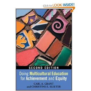 Doing Multicultural Education for Achievement and Equity (9780415880572) Carl A. Grant, Christine E. Sleeter Books