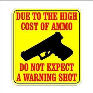 "Due To High Cost Of Ammo Do Not Expect A Warning Shot Second Amendment Car Decal 2nd Amendment Sticker Laptop Decal (5"" x 4.5"") Printed/laminated)   Wall Decor Stickers"