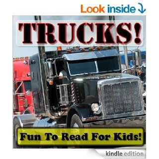 Trucks Big Trucks Doing Hard Work (Over 25+ Photos of Awesome Trucks Working With Descriptions)   Kindle edition by Cyndy Adamsen. Children Kindle eBooks @ .