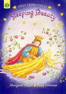 Sleeping Beauty (First Fairy Tales) Margaret Mayo, Selina Young, Philip Norman 9781841211442 Books