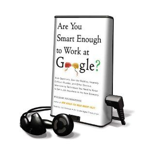 Are You Smart Enough to Work at Google? Trick Questions, Zen Like Riddles, Insanely Difficult Puzzles, and Other Devious Interviewing Techniques You (Playaway Adult Nonfiction) William Poundstone, Joe Ochman 9781615878635 Books
