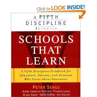 Schools That Learn: A Fifth Discipline Fieldbook for Educators, Parents and Everyone Who Cares About Education: Peter M. Senge, Nelda Cambron McCabe, Timothy Lucas, Bryan Smith, Janis Dutton: 9780385493239: Books