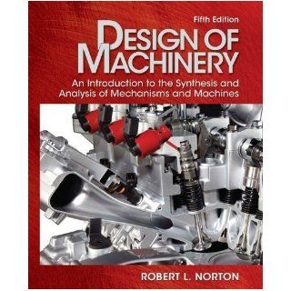 Design of Machinery with Student Resource DVD (McGraw Hill Series in Mechanical Engineering) 5th (fifth) Edition by Norton, Robert published by McGraw Hill Science/Engineering/Math (2011) Books