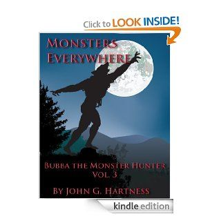 Monsters Everywhere   Bubba the Monster Hunter Vol. 3   Kindle edition by John G. Hartness. Science Fiction & Fantasy Kindle eBooks @ .