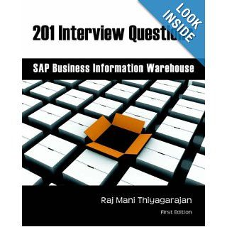 201 Interview Questions: SAP Business Warehouse Information: Raj Thiyagarajan: 9780977725106: Books