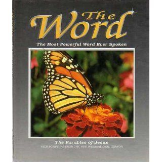 The Word  The Most Powerful Word Ever Spoken  The Parables of Jesus Victor Books 9781564762566 Books