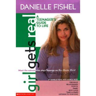 Girl Gets Real: Danielle Fishel Book (Girls Get Real): Danielle Fishel: 9780439087889:  Kids' Books
