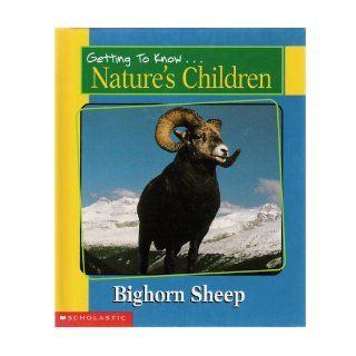 Getting to Know Nature's Children Bighorn Sheep/Prairie Dogs Bill Ivy 9780717267033 Books