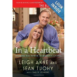 In a Heartbeat Sharing the Power of Cheerful Giving Leigh Anne Tuohy, Sean Tuohy, Sally Jenkins 9780805093384 Books