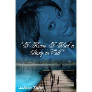 I Knew I had a Story to Tell Dolitha Walas, Melissa Dilan Hernandez 9780983348870 Books