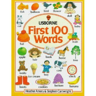 The First 100 Words (Usborne First Hundred Words): Heather Amery, Stephen Cartwright: 9780746001868:  Kids' Books