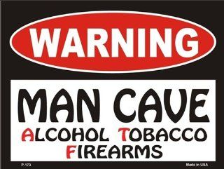 WARNING Man Cave Alcohol Tobacco Firearms Metal Novelty Parking Sign : Everything Else