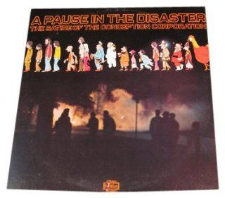 A Pause in the Disaster; The satire of the Conception Corporation; 1970 Vinyl LP: Music