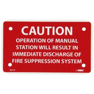"NMC M97R Safety Sign, Legend ""CAUTION OPERATION OF MANUAL STATION WILL RESULT IN IMMEDIATE DISCHARGE OF FIRE SUPPRESSION SYSTEM"", 5"" Length x 3"" Height, Rigid Polystyrene Plastic, Red on White: Industrial Warning Signs: Industrial &"