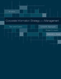 Corporate Information Strategy and Management: Text and Cases: Lynda Applegate, Robert Austin, Deborah Soule: 9780073402932: Books