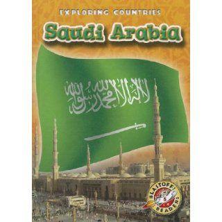 Saudi Arabia (Blastoff Readers Exploring Countries Level 5) Lisa Owings 9781600147647 Books