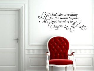 Life Is Not About Waiting for the Storm to passIt's About Learning to Dance in the Rain 8.5x45 Vinyl Lettering Wall Quote 34 X 13.6