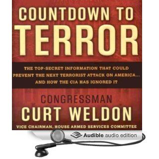 Countdown to Terror: The Top Secret Information that Could Prevent the Next Terrorist Attack on America   and How the CIA Has Ignored It (Audible Audio Edition): Curt Weldon, Alpha Trivette: Books