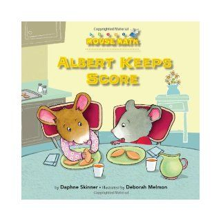 Albert Keeps Score (Mouse Math): Daphne Skinner, Deborah Melmon: 9781575654492:  Children's Books