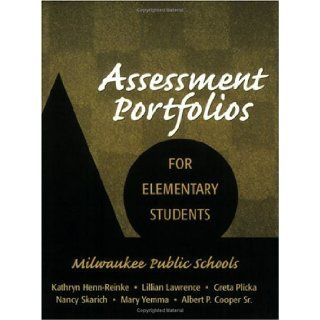 Assessment Portfolios for Elementary Students: Kathryn Henn Reinke, Lillian Lawrence, Greta Plicka: 9781930556256: Books